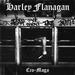 HARLEY FLANAGAN - CRO-MAGS (2016) [MP3@320] [FALLEN ANGEL]