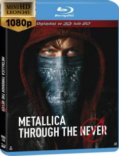 Metallica - Through The Never 3D *2013*[mini-HD.1080p.3D.Half.Over-Under.AC3.BluRay.x264-LEON 345] [Napisy PL]