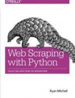 Ryan Mitchell - Web Scraping with Python: Collecting Data from the Modern Web [PDF] [ENG] [LIBGEN]