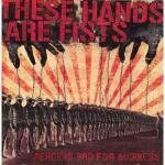 THESE HANDS ARE FISTS - PEACE IS BAD FOR BUSINESS (2008) [MCD] [WMA] [FALLEN ANGEL]
