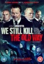Stara szkoła zabijania / We Still Kill The Old Way (2014) [480p] [BRRip] [XviD] [AC3-MORS] [Lektor PL]