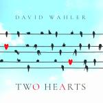 David Wahler - Two Hearts (2019) [FLAC]