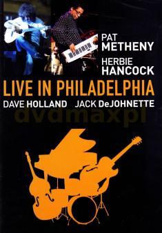 PAT METHENY, HERBIE HANCOCK, DAVE HOLLAND, JACK DEJOHNETTE - LIVE IN PHILADELPHIA 1990 (2008) [DVD5] [FALLEN ANGEL]