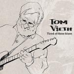 Tom Vieth - Tired Of These Blues (2018) [mp3@320]
