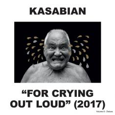 Kasabian - For Crying Out Loud [Deluxe Edition] (2017)[Flac]