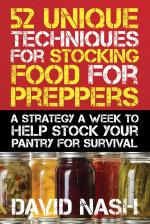 52 Unique Techniques for Stocking Food for Preppers: A Strategy a Week to Help Stock Your Pantry for Survival [ENG] [PDF]