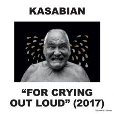 Kasabian - For Crying Out Loud [2CD Deluxe] (2017) [FLAC]