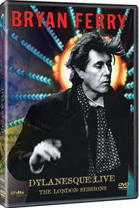 BRYAN FERRY - DYLANESQUE LIVE-THE LONDON SESSIONS (2007) [DVD5] [PAL] [FALLEN ANGEL]