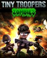 Tiny Troopers Zombies [Wersja: 3.5.6.44817] [.exe] [ENG] [RIP-Unleashed] [FIONA7]