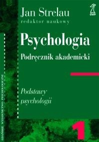 Psychologia, TOM 1: Podstawy psychologii (2007, GWP) - Strelau Jan (red.) [PL] [djvu2] [LIBGEN]