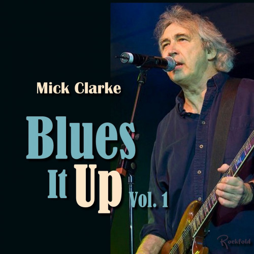 Mick Clarke - Blues It Up Vol. 1 (2021) [mp3@320]