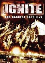 IGNITE - OUR DARKEST DAYS LIVE [DVD5] [NTSC] [FALLEN ANGEL]