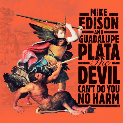 Mike Edison and Guadalupe PLata - The Devil Can't Do You No Harm (2021) [mp3@320]