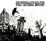 THE BORING & ONE DAY RISE - WHAT YESTERDAY BROUGHT (2010) [SPLIT] [WMA] [FALLEN ANGEL]