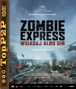Zombie express / Train to Busan / BusanhaENG (2016) [720p] [BRRiP] [XviD] [AC3-LTS] [Lektor PL]