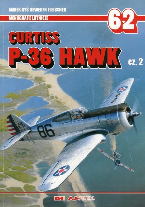 Curtiss P-36 Hawk Cz.2 (AJ-Press Monografie Lotnicze 62) (2000, AJ-Press) - Marek Ryś, Seweryn Fleischer [ML62] [PL] [pdf] [LIBGEN]
