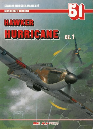 Hawker Hurricane Cz.1 (AJ-Press Monografie Lotnicze 51) (1998, AJ-Press) - Seweryn Fleischer, Marek Ryś [ML51] [PL] [pdf] [LIBGEN]