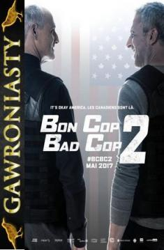 Dobrzy gliniarze 2 - Bon Cop Bad Cop 2 *2017* [BDRip.x264-KiT] [Lektor PL]