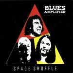 BLUES AMPLIFIED - SPACE SHUFFLE (2018) [MP3@320] [FALLEN ANGEL]
