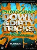 Photoshop Down & Dirty Tricks for Designers- Corey Barker [ENG] [PDF]