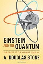 Einstein and the quantum: The quest of the valiant Swabian (2013, Princeton University Press) - A. Douglas Stone [ENG] [PDF] [LIBGEN]