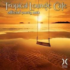 VA - Tropical Lounge Cafe - Official Party Mix (2015) [mp3@320kbps]