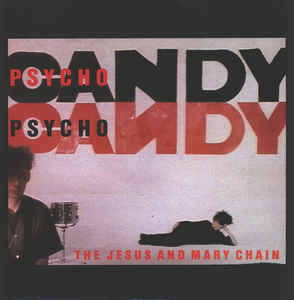 THE JESUS AND MARY CHAIN - PSYCHOCANDY (1985/2009) [MP3@320] [FALLEN ANGEL]