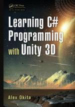 Learning C# Programming with Unity 3D (2014, CRC Press) - Alex Okita [PDF] [ENG] [LIBGEN]