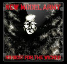 New Model Army - No Rest For The Wicked (1985) [FLAC]