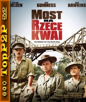 Most na rzece Kwai / The Bridge on the River Kwai (1957) [720p] [BDRip] [XviD] [AC3-ELiTE] [Lektor PL]