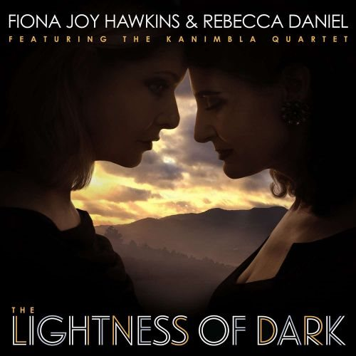 Fiona Joy Hawkins & Rebecca Daniel - The Lightness of Dark (2019) [FLAC]