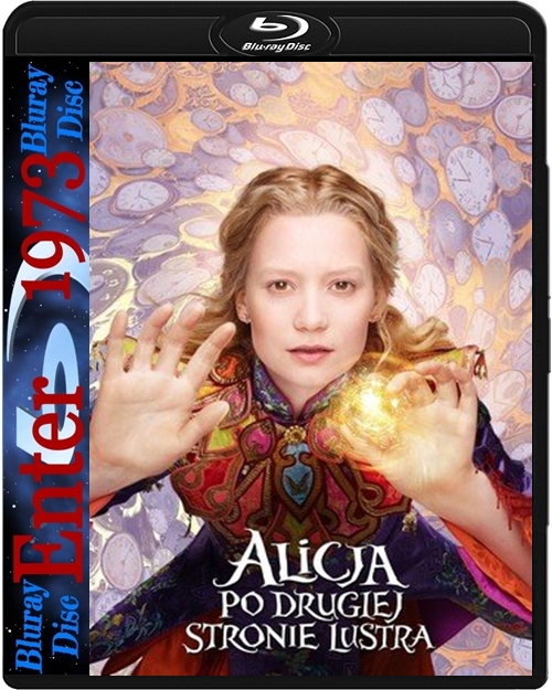 Alicja Po Drugiej Stronie Lustra - Alice Through the Looking Glass (2016) [1080P] [WEB-DL] [AC3] [H264] [DUBBING.PL] [NAPISY.PL] [ENTER1973]