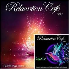 VA - Relaxation Cafe Vol 1-2 Best of Yoga Tantra Erotic Buddha del Bar Lounge Chillout (2015) [mp3@320kbps]