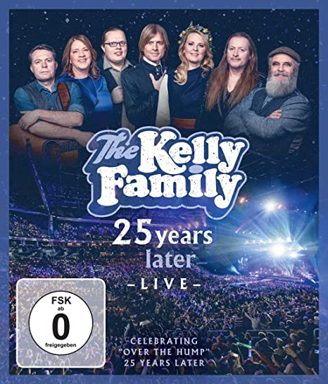 "The Kelly Family - 25 Years Later Live - Celebrating ""Over The Hump"" 25 Years Later [2020] [Blu-ray, 1080i] [marta]"