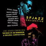 SFJAZZ COLLECTIVE - LIVE: SFJAZZ CENTER OCTOBER 23-26, 2014-THE MUSIC OF JOE HENDERSON AND ORIGINAL COMPOSITIONS (2014) [FLAC] [FALLEN ANGEL]