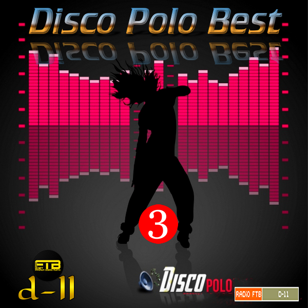 VA - Radio FTB - Disco Polo Best by d-11 Vol.3 *2020* [FLAC] [27,08,2020] [d-11]