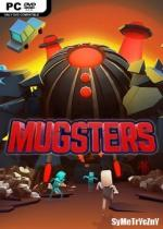 Mugsters *2018* - V1.0.313 [MULTi9-ENG] [ALI213] [RAR-EXE]