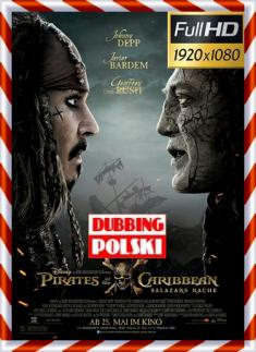 Piraci z Karaibów: Zemsta Salazara - Pirates of the Caribbean: Dead Men Tell No Tales *2017* [1080p] [BDRip] [AC3] [XViD-MORS] [DUBBING PL] [zibi6248]