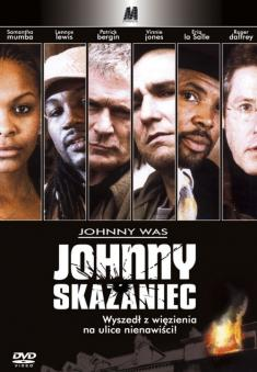 Johnny Skazaniec - Johnny Was (2006) [DVDRip] [RMVB] [Lektor PL] [D.T.m1125]