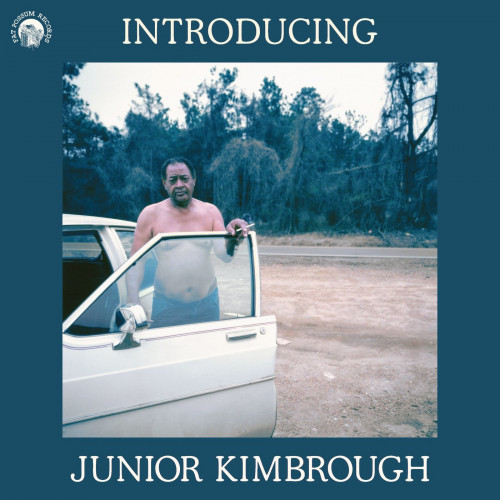 Junior Kimbrough - Introducing Junior Kimbrough (2021) [mp3@320]