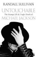 Untouchable: The Strange Life and Tragic Death of Michael Jackson - Randall Sullivan (2011) [epub] [libgen] [EN]
