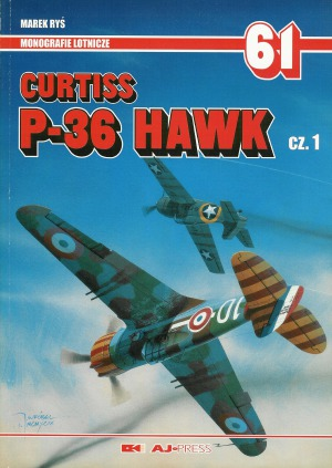 Curtiss P-36 Hawk Cz.1(AJ-Press Monografie Lotnicze 61) (2000, AJ-Press) - Marek Ryś [ML61] [PL] [pdf] [LIBGEN]