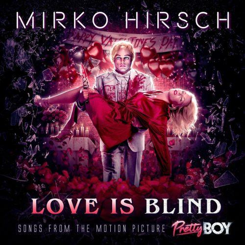 Mirko Hirsch - Love Is Blind [Songs from the Motion Picture Pretty Boy] (2021) [FLAC]