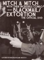 MITCH & MITCH WITH THEIR INCREDIBLE COMBO PRESENT BLACKMAIL/EXTORTION-THE OFFICIAL DVD (2009) [DVD9] [NTSC] [FALLEN ANGEL]