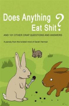 oes Anything Eat Shit? And 101 Other Stupid Questions by Sarah Herman [PDF, MOBI, ePUB] [ENG]