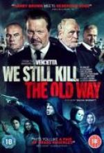 Stara szkoła zabijania / We Still Kill The Old Way (2014) [BRRip] [XviD-KiT] [Lektor PL]