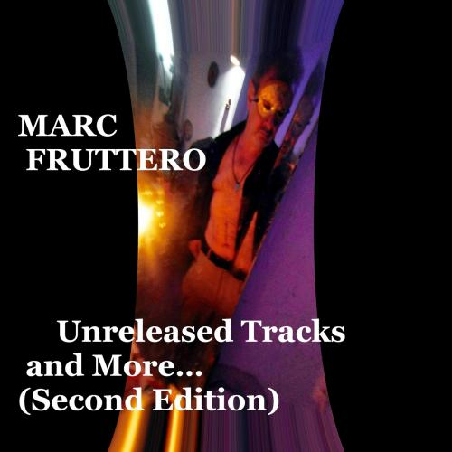 Marc Fruttero - Unreleased Tracks and More… (Second Edition) (2020) [FLAC]