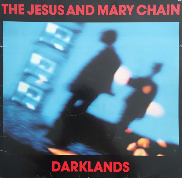 THE JESUS AND MARY CHAIN - DARKLANDS (1987/2009) [WMA] [FALLEN ANGEL]