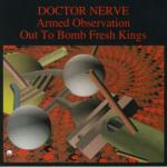 DOCTOR NERVE - ARMED OBSERVATION (1987) & OUT TO BOMB FRESH KINGS (1984) [1992] [FLAC] [FALLEN ANGEL]