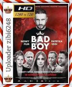 Bad Boy *2020* [720p] [WEB-DL] [x264-KiT] [Film polski] [zibi6248]